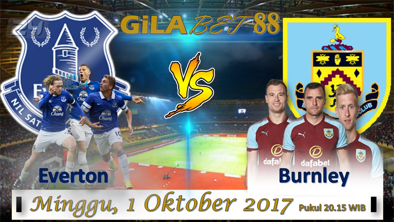 Prediksi Everton vs Burnley 1 Oktober 2017